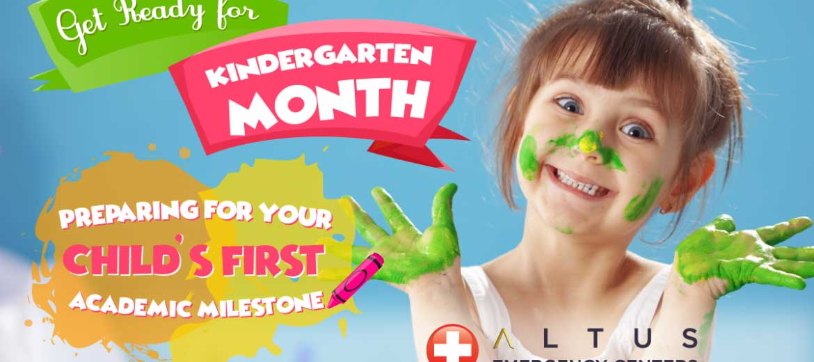 Get Ready for Kindergarten Month - Altus Emergency Centers